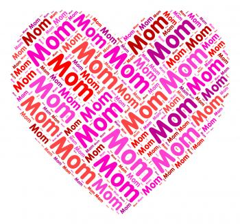 Mom Heart Shows In Love And Romantic