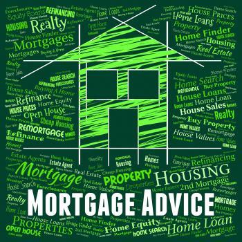 Mortgage Advice Indicates Home Loan And Advise