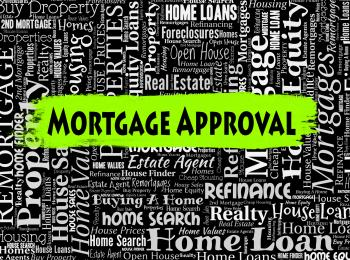 Mortgage Approval Means Home Loan And Approve