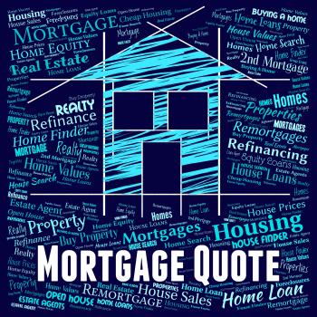 Mortgage Quote Indicates Real Estate And Borrow