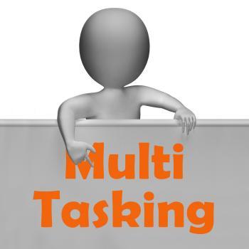 Multitasking Sign Means Doing Multiple Tasks Simultaneously