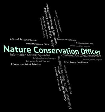 Nature Conservation Officer Means Earth Friendly And Administrat