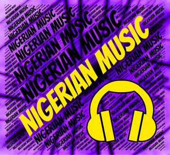 Nigerian Music Represents Sound Tracks And Audio