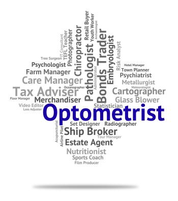 Optometrist Job Indicates Eye Doctor And Career