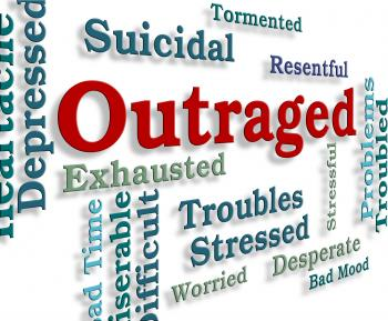 Outraged Word Means Words Anger And Enrage