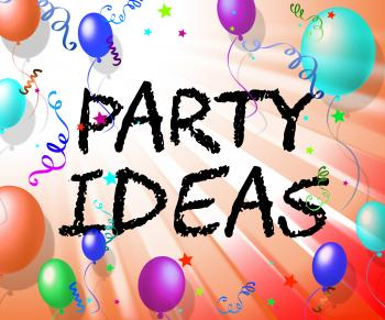 Party Ideas Represents Consider Invention And Contemplations