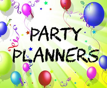 Party Planners Means Celebration Celebrations And Decoration
