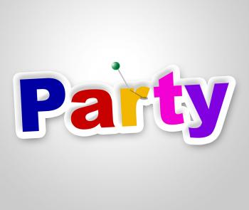 Party Sign Indicates Fun Display And Signboard