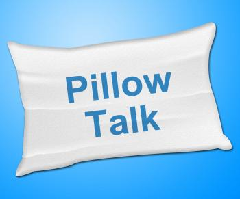 Pillow Talk Means Talking Conversation And Discussion