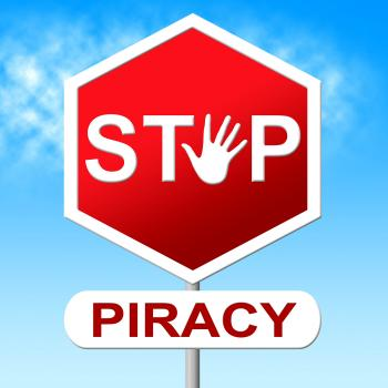 Piracy Stop Indicates Copy Right And Control