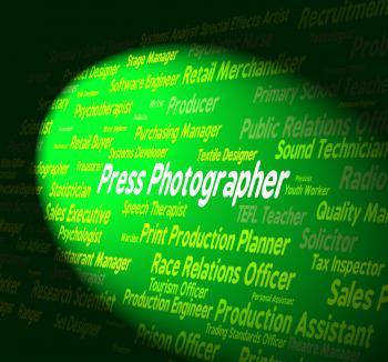 Press Photographer Indicates Investigative Journalist And Career