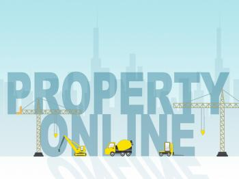Property Online Indicates Real Estate And House