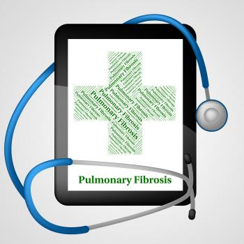 Pulmonary Fibrosis Represents Ill Health And Ailment