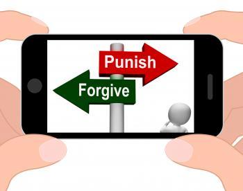 Punish Forgive Signpost Displays Punishment or Forgiveness