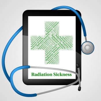 Radiation Sickness Represents Poor Health And Acute