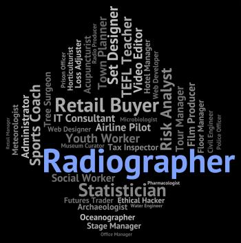 Radiographer Job Indicates Radiographists Recruitment And Work