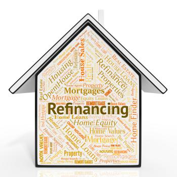 Refinancing House Shows Residential Financial And Mortgage