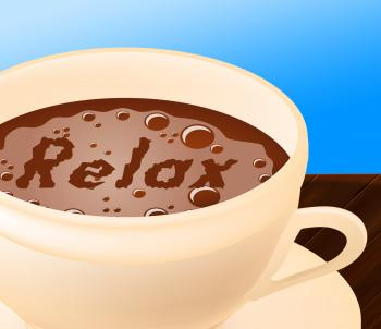 Relax Coffee Means Caffeine Resting And Coffeehouse
