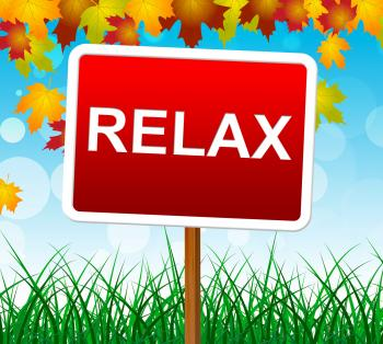 Relaxation Relax Indicates Relief Relaxing And Recreation