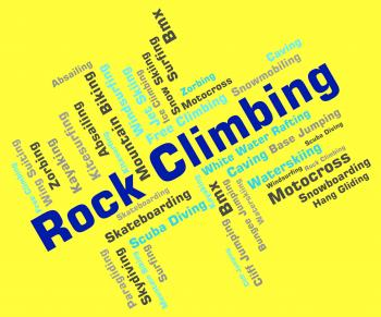 Rock Climbing Represents Extreme Climber And Rock-Climbing