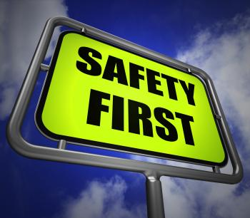 Safety First Signpost Indicates Prevention Preparedness and Security