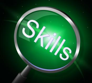 Skills Magnifier Represents Expertise Ability And Skilful