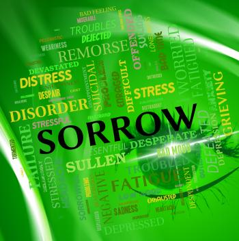 Sorrow Word Shows Grief Stricken And Depressed