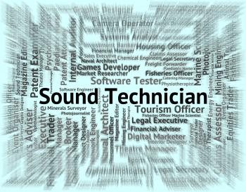 Sound Technician Represents Skilled Worker And Artisan