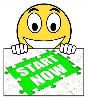 Start Now Sign Means Begin Immediately Or Dont Wait