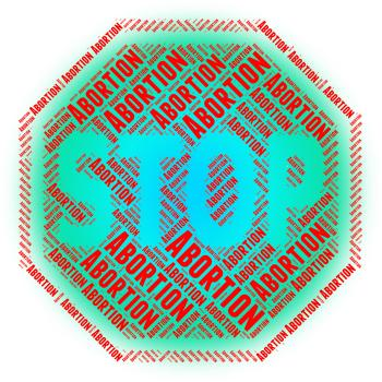 Stop Abortion Means Warning Sign And Aborting