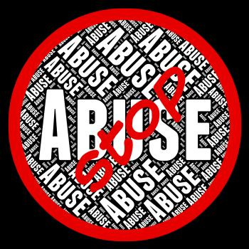 Stop Abuse Represents Warning Sign And Abused