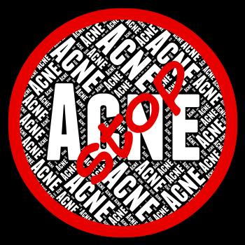Stop Acne Means Warning Sign And Caution