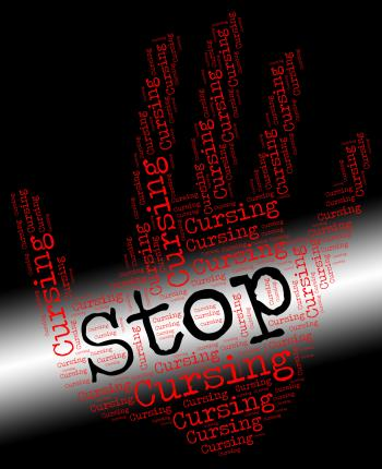 Stop Cursing Indicates Foul Mouthed And Curses
