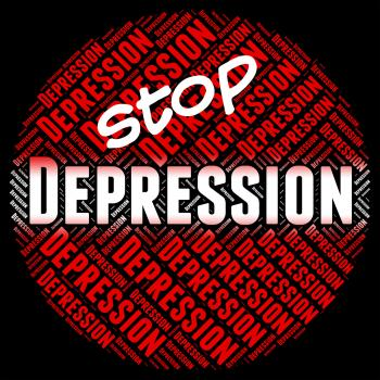 Stop Depression Represents Lost Hope And Anxious