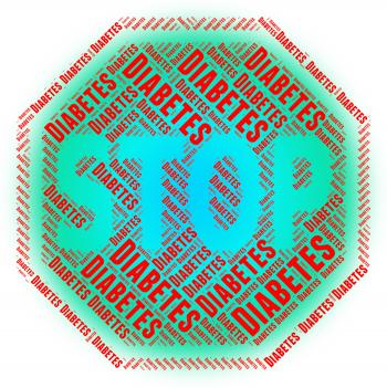 Stop Diabetes Indicates Warning Sign And Danger
