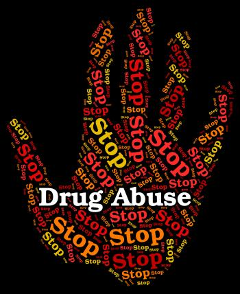 Stop Drug Abuse Means Abused Dependence And Addiction