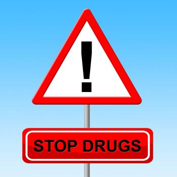 Stop Drugs Indicates Warning Sign And Cannabis
