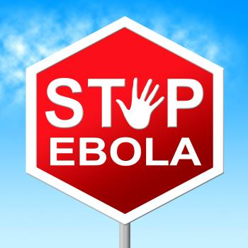 Stop Ebola Shows Warning Sign And Caution