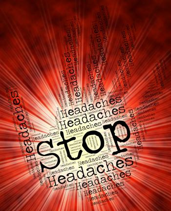 Stop Headaches Means Warning Sign And Control