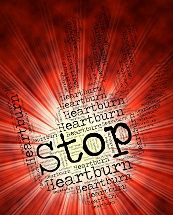 Stop Heartburn Indicates Warning Sign And Cardialgia