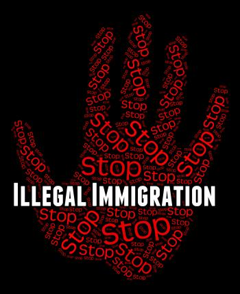 Stop Illegal Immigration Indicates Against The Law And Immigrant