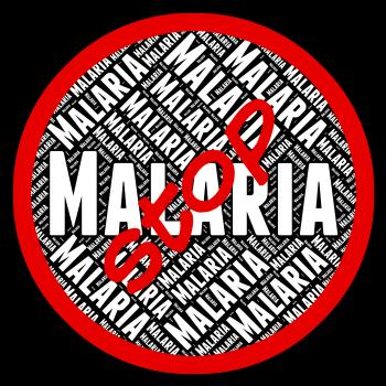 Stop Malaria Represents Stops Prohibit And No