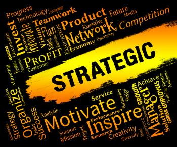 Strategic Words Indicates Business Strategy And Plans