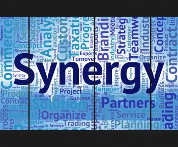Synergy Word Represents Work Together And Collaboration
