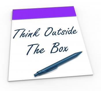 Think Outside The Box Notepad Means Unique Thoughts
