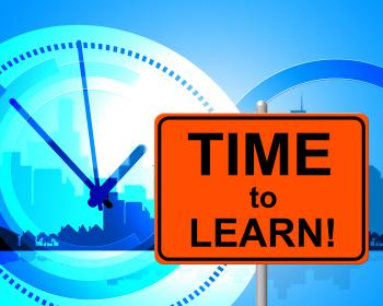 Time To Learn Represents Just Now And Currently