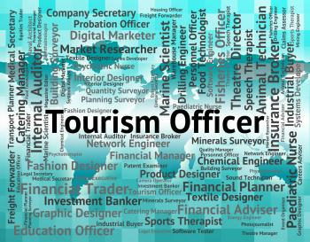 Tourism Officer Shows Vacation Recruitment And Administrators