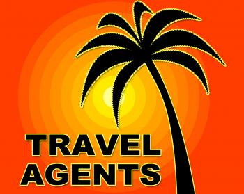 Travel Agents Means Holidays Holiday And Journey