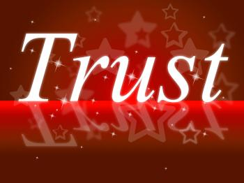 Trust Faith Represents Believe In And Holy