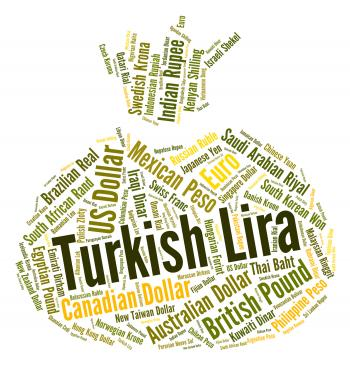Turkish Lira Represents Foreign Currency And Forex
